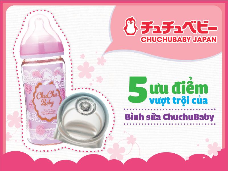 5 ưu điểm vượt trội của bình sữa ChuchuBaby
