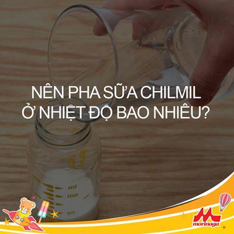 Sữa Chilmil (Morinaga số 2) pha ở nhiệt độ bao nhiêu?
