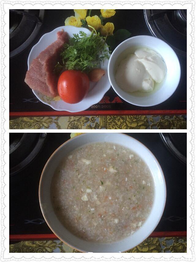 Cháo thịt heo - tàu hũ- cà chua